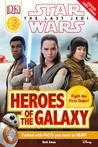 Star Wars: The Last Jedi: Heroes of the Galaxy (Journey to Star Wars - The Last Jedi)