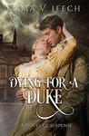 Dying for a Duke (The Regency Romance Mysteries, #1)