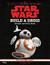 Star Wars: Build a Droid: Sticker Activity Book (Journey to Star Wars - The Last Jedi)