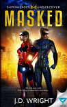 Masked (Superheroes UnderCover, #1)