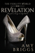 Revelation by Amy   Briggs