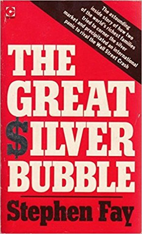 The Great Silver Bubble by Stephen Fay