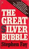 The Great Silver Bubble