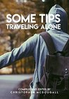 Some Tips Traveling Alone, Compiled And Edited