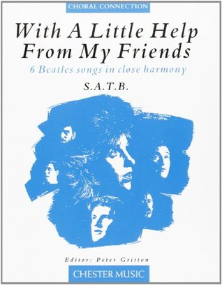 With A Little Help From My Friends - 6 Beatles Songs in Close Harmony (SATB)
