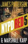 NYPD Red 5 (NYPD Red, #5)