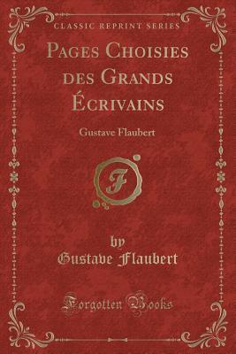 Pages Choisies Des Grands �crivains: Gustave Flaubert