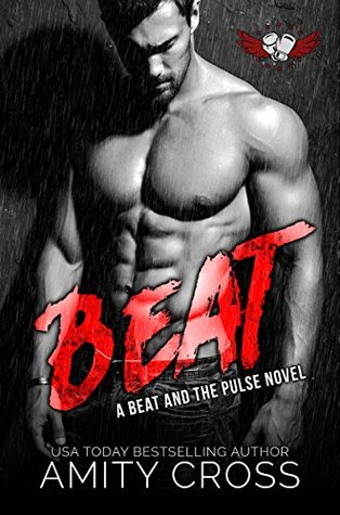 Beat (The Beat and the Pulse, #1) by Amity Cross