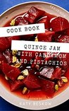 Easy Quince Jam with Cardamom and Pistachios || Recipe Book