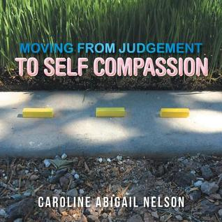 Moving from Judgement to Self Compassion