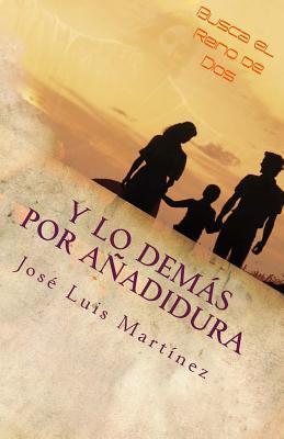 Y Lo Demas Por Anadidura: Consejos Para Un Matrimonio Feliz