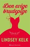 Den evige brudepige by Lindsey Kelk