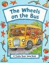 Wheels on the Bus: A Teddy Bear Song Book