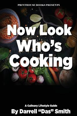 Now Look Who's Cooking: A Culinary Lifestyle Guide