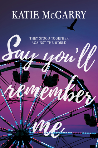 3 Reasons To Read… Say You'll Remember Me by Katie McGarry