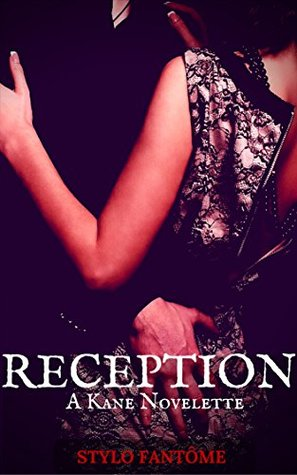 Reception (The Kane Series Book 5) by Stylo Fantome
