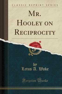 Mr. Hooley on Reciprocity