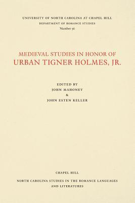 Medieval Studies in Honor of Urban Tigner Holmes, Jr.
