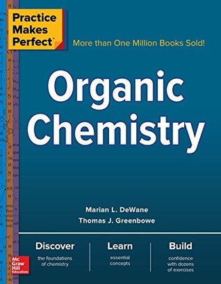 Practice Makes Perfect Organic Chemistry (Practice Makes Perfect Series Book 1)