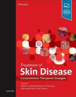 Treatment of Skin Disease: Comprehensive Therapeutic Strategies por Mark G. Lebwohl
