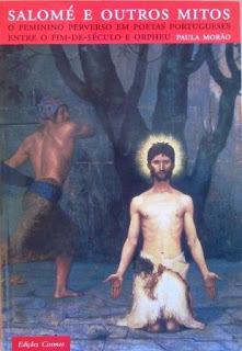 Salomé e outros mitos : o feminino perverso em poetas portugueses entre o fim-de-século e Orpheu