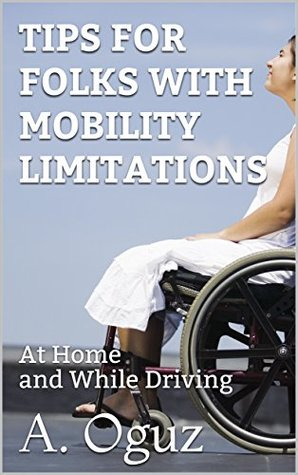 Tips For People With Mobility Limitations: At Home and While Driving