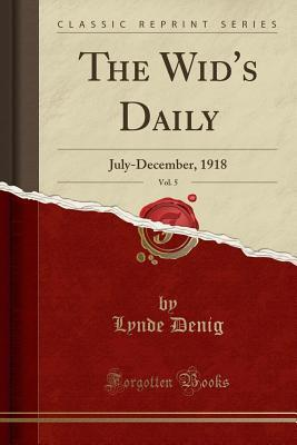 The Wid's Daily, Vol. 5: July-December, 1918
