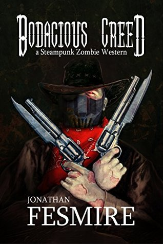 Bodacious Creed: a Steampunk Zombie Western (The Adventures of Bodacious Creed, Book 1)