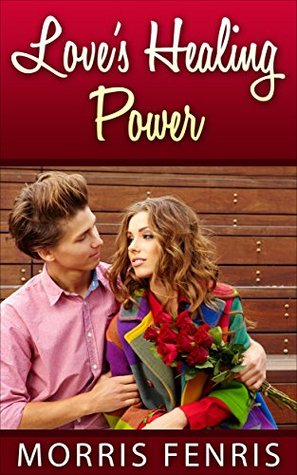 Love's Healing Power: A Christian Romance (Second Chances Series #6)