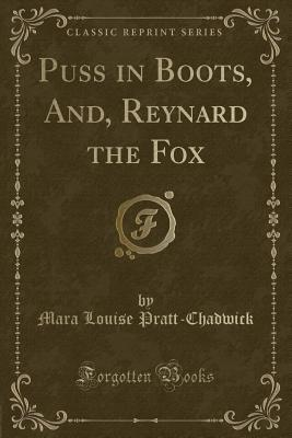 Puss in Boots, And, Reynard the Fox