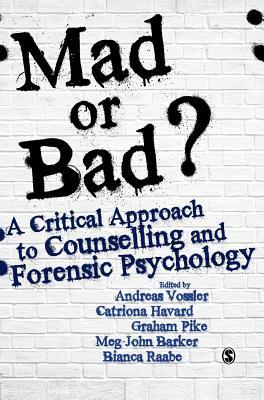 Ebook Mad or Bad?: A Critical Approach to Counselling and Forensic Psychology by Andreas Vossler TXT!