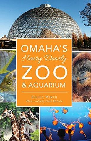 35782477  sc 1 st  Goodreads & Omaha\u0027s Henry Doorly Zoo \u0026 Aquarium by Eileen Wirth