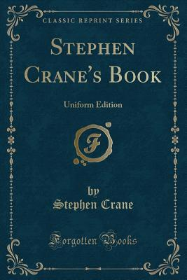 Stephen Crane's Book: Uniform Edition