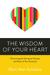 The Wisdom of Your Heart by Marc Alan Schelske