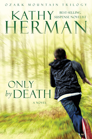 Only by Death (Ozark Mountain Trilogy #2)