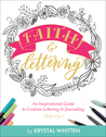 Faith  Lettering: An Inspirational Guide to Creative Lettering  Journaling