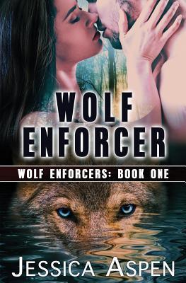 Wolf Enforcer by Jessica Aspen