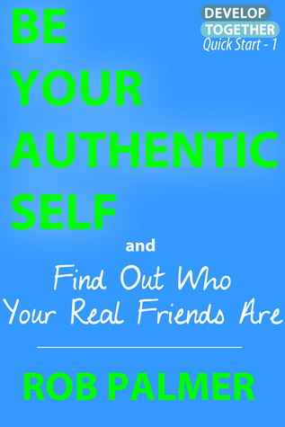 Be Your Authentic Self: Find Out Who Your Real Friends Are