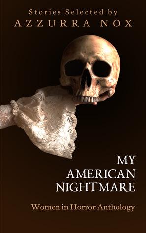 My American Nightmare - Women in Horror Anthology