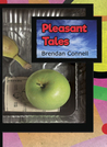 Pleasant Tales by Brendan Connell