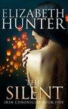 The Silent by Elizabeth   Hunter