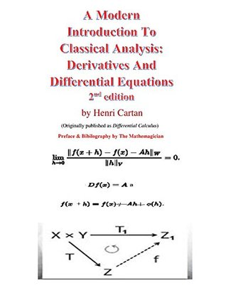 A Modern Introduction To Classical Analysis:: Derivatives and Differential Equations