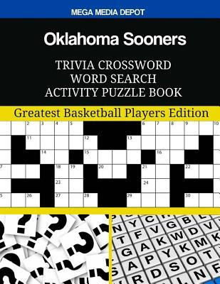 Oklahoma Sooners Trivia Crossword Word Search Activity Puzzle Book: Greatest Basketball Players Edition