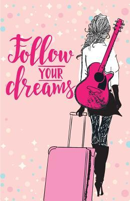 Follow Your Dreams Inspirational Quotes Journal Notebook, Dot Grid Composition Book Diary (110 Pages, 5.5x8.5): Pocket Blank Notebook /Planner/Gratitude Journal to Write in and Much More Multi-Purpose