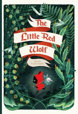 The Little Red Wolf (Amélie Fléchais)
