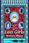Lost Girls by Graham   Wilson