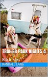 Trailer Park Nights 4: Bitch Sex