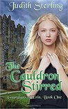 The Cauldron Stirred by Judith  Sterling