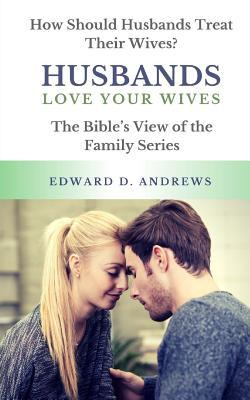 how should a husband treat is The husband therefore does not leave all the discipline up to his wife, but shares in the molding and direction of your children it is not a proper division of responsibility to say that as the husband i will provide the living and the wife is to take care of the house and children.
