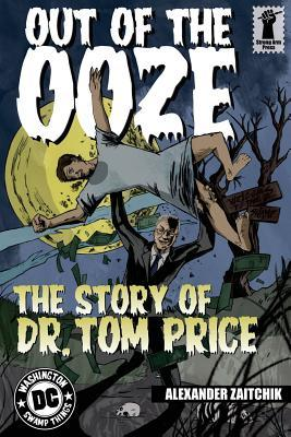 Out of the Ooze: The Story of Dr. Tom Price